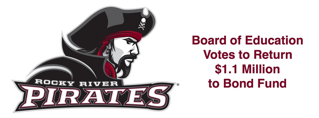 Pirate logo with text: Board of Education  Votes to Return  $1.1 Million  to Bond Fund.