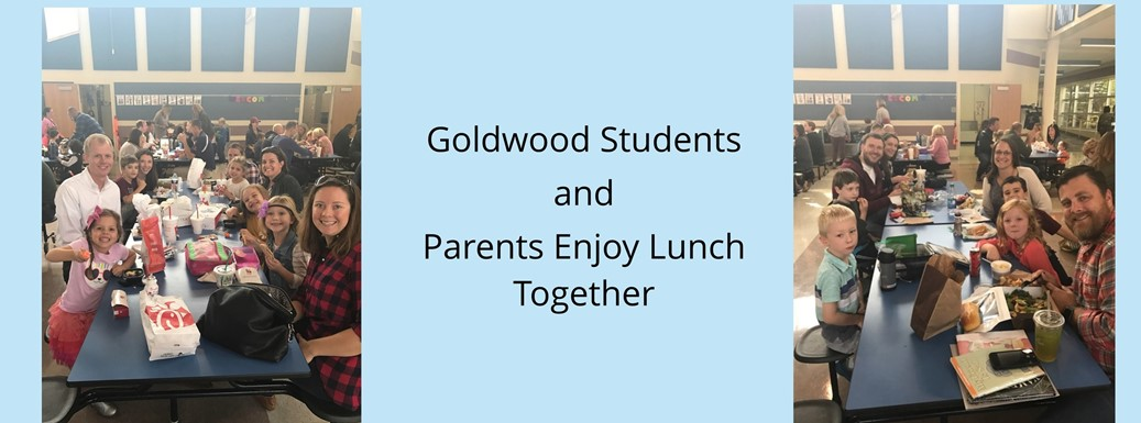 Goldwood students enjoy lunch with their parents