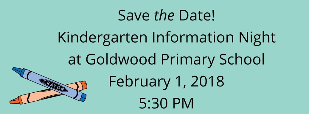 Kindergarten Information Night Information is February 1, 2018 at 5:30 PM