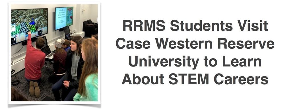 RRMS Students Visit  Case Western Reserve University and learn about the gaming lab.