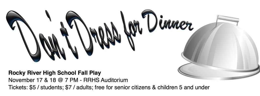 """RRHS Fall Play """"Don't Dress for Dinner"""" -  11/17 & 11/18 at 7 PM."""