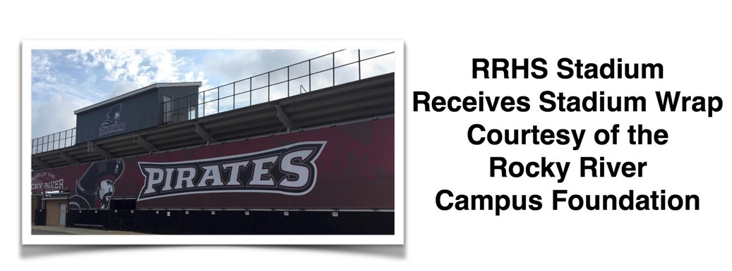 RRHS Stadium  Receives Stadium Wrap Courtesy of the  Rocky River  Campus Foundation