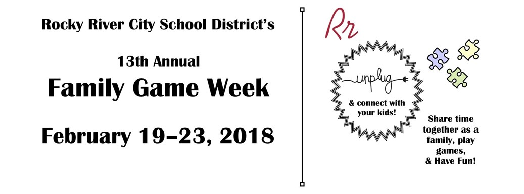 Rocky River City School District's  13th Annual Family Game Week  is February 19–23, 2018