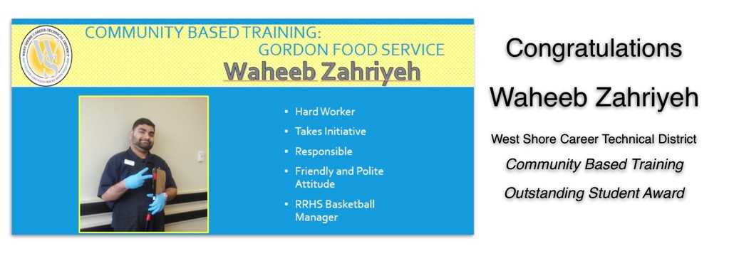 Congratulations Waheeb Zahriyeh West Shore Career Technical District Community Based Training Outstanding Student Award
