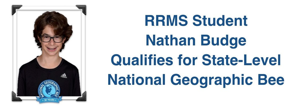 RRMS Student Nathan Budge  Qualifies for State-Level National Geographic Bee