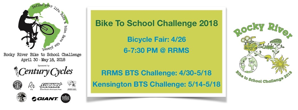 Bike To School Challenge 2018 Bicycle Fair: 4/26 6-7:30 PM @ RRMS  RRMS BTS Challenge: 4/30-5/18 Kensington BTS Challenge: 5/14-5/18