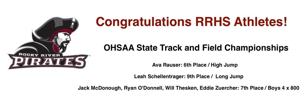 Congratulations RRHS Athletes! OHSAA State Track and Field Championships Ava Rauser: 6th Place / High Jump Leah Schellentrager: 9th Place /  Long Jump