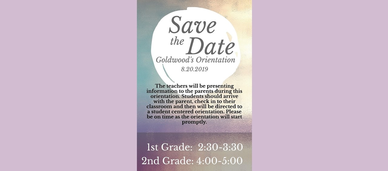 Goldwood 1st & 2nd Grade Orientation August 20, 2019