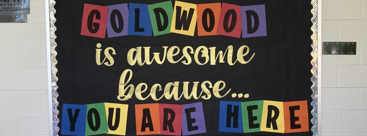Goldwood is awesome because you are here bulletin board